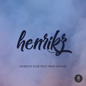 Nobody Else (feat. Mike Wayne)