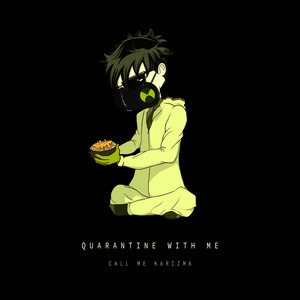 Quarantine With Me - Call Me Karizma