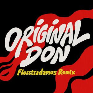 Original Don (Flosstradamus Remix)