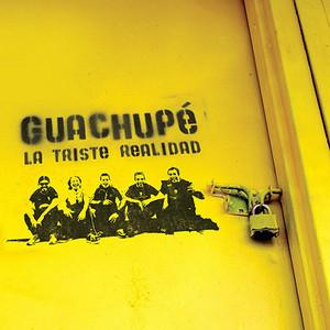 La triste realidad - Guachupé