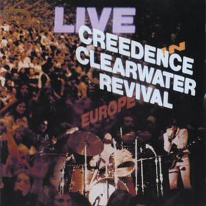 Artwork for the album 'Live In Europe' by Creedence Clearwater Revival