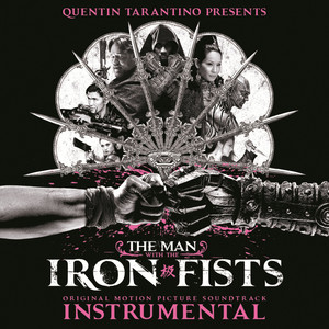 The Man with the Iron Fists: Soundtrack Instrumental