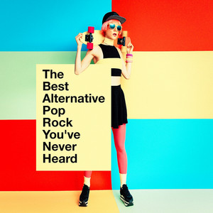 The Best Alternative Pop Rock You've Never Heard album