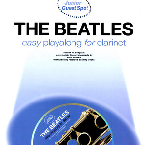 Easy Playalong for Clarinet: The Beatles - The Beatles