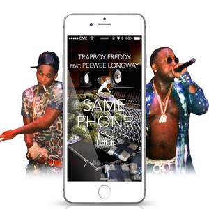 Same Phone (feat. Peewee Longway)