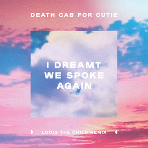 I Dreamt We Spoke Again  - Death Cab For Cutie