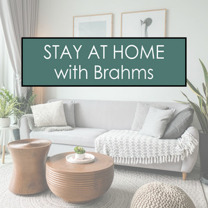 Stay at Home with Brahms