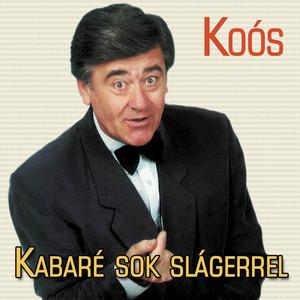 Kabaré Sok Slágerrel by Koós János