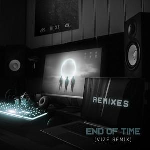 End of Time (VIZE Remix)