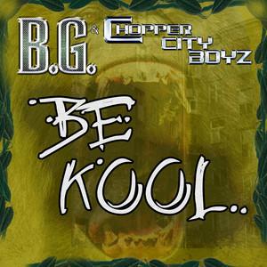 Be Kool (feat. Gar, Snipe & B.G.)
