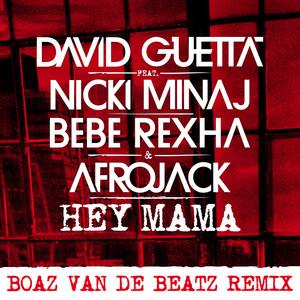 Hey Mama (feat. Nicki Minaj, Bebe Rexha & Afrojack) [Boaz van de Beatz Remix]