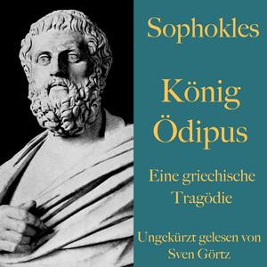 Sophokles: König Ödipus (Eine griechische Tragödie. Ungekürzt gelesen.) Audiobook
