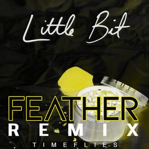 Little Bit (Feather Remix)