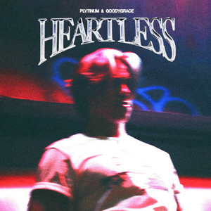 HEARTLESS (with Goody Grace)