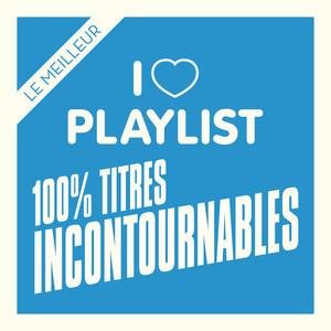 Tubes incontournables : Tous les tubes Rock, Dance, Disco, Funk, Pop, R&B des dernières décennies réunis dans une playlist