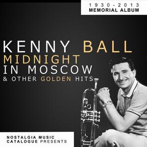 Kenny Ball - MidNight in Moscow Memorial Album album