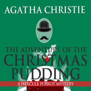 The Adventure of the Christmas Pudding (Unabridged) Audiobook