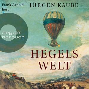 Hegels Welt (Ungekürzte Lesung) Audiobook