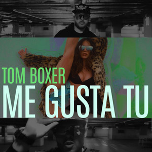 Me gusta tu by Tom Boxer