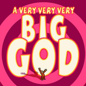 My God Is A Very, Very, Very Big God by Emu Music