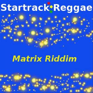 Startrack Reggae Matrix Riddim