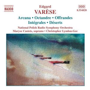 Arcana by Edgard Varèse, Polish National Radio Symphony Orchestra, Christopher Lyndon-Gee