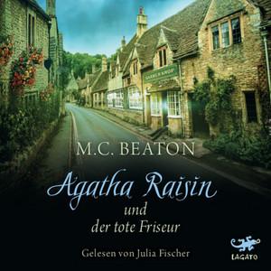 Agatha Raisin und der tote Friseur