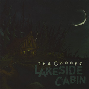 Lakeside Cabin - The Creeps