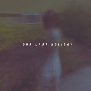 Our Last Holiday