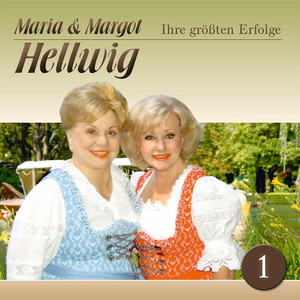 Maria Und Margot Hellwig - Ihre Größten Erfolge 1 album