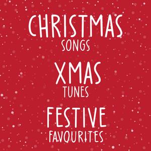 Christmas Songs Xmas Tunes Festive Favourites