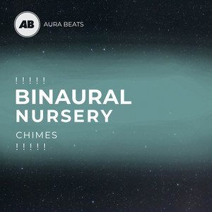 ! ! ! ! ! Binaural Nursery Chimes ! ! ! ! !