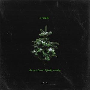 Conifer (Direct & Mr FijiWiji Remix)