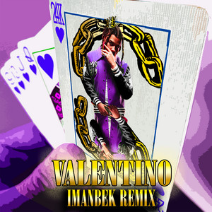VALENTINO - Imanbek Remix cover art