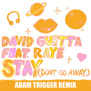 Stay (Don't Go Away) [feat. Raye] [Adam Trigger Remix]