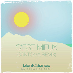 C'est Mieux - Cantoma Remix by Blank & Jones, Coralie Clement, Cantoma