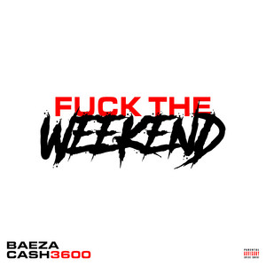 Fuck the Weekend