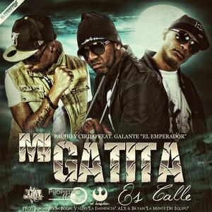 Mi Gatita Es Calle (feat. Pacho y Cirilo)