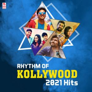 Rhythm Of Kollywood 2021 Hits