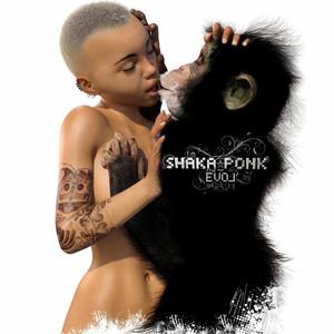 The Evol' - Shaka Ponk
