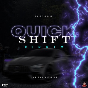 Quick Shift Riddim