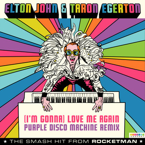 "(I'm Gonna) Love Me Again [From ""Rocketman"" / Purple Disco Machine Remix]"