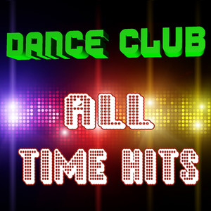 Dance Club All-Time Hits ! album