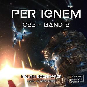 c23, Band 2: per ignem (ungekürzt)