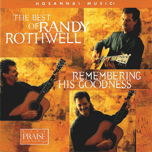 The Best Of Randy Rothwell: Remembering His Goodness album