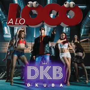 A Lo Loco - Dance Version by Dkuba