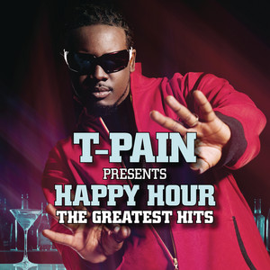 T-Pain Presents Happy Hour: The Greatest Hits album
