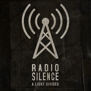 Radio Silence by A Light Divided