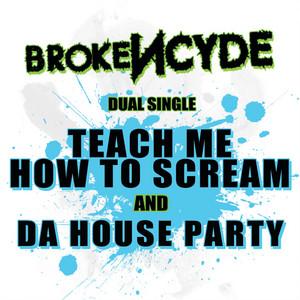 Teach Me How To Scream/Da House Party