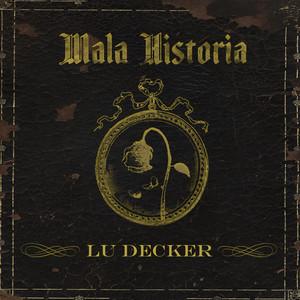 Mala Historia by Lu Decker